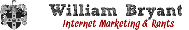 William Bryant | Internet Marketing & Rants